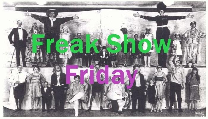 Freak Show Friday